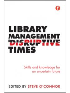 Image for Library Management in Disruptive Times: Skills and Knowledge for an Uncertain Future