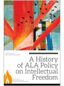 Image for A History of ALA Policy on Intellectual Freedom: A Supplement to the Intellectual Freedom Manual, Ninth Edition