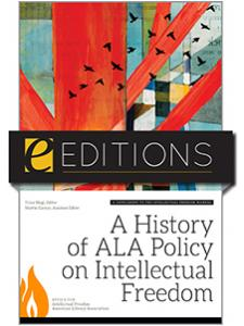 Image for A History of ALA Policy on Intellectual Freedom: A Supplement to the Intellectual Freedom Manual, Ninth Edition—eEditions e-book