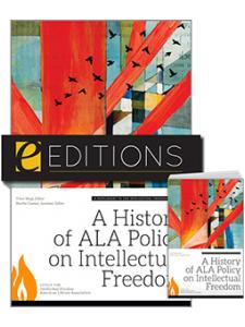 Image for A History of ALA Policy on Intellectual Freedom: A Supplement to the Intellectual Freedom Manual, Ninth Edition—print/e-book Bundle