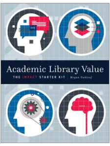 Image for Academic Library Value: The Impact Starter Kit