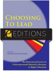 Image for Choosing to Lead: The Motivational Factors of Underrepresented Minority Librarians in Higher Education—eEditions PDF e-book