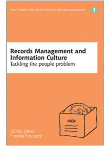 Image for Records Management and Information Culture: Tackling the People Problem