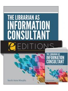 Image for The Librarian as Information Consultant: Transforming Reference for the Information Age--print/e-book Bundle