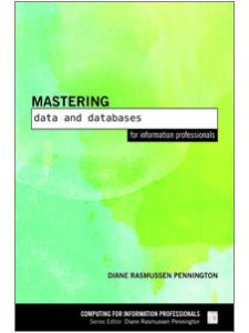 Image for Mastering Data and Databases for Information Professionals