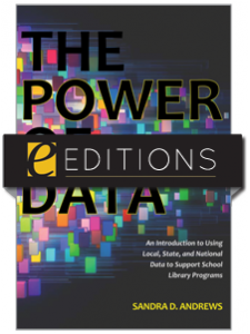Image for The Power of Data: An Introduction to Using Local, State, and National Data to Support School Library Programs--eEditions e-book