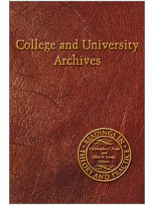Image for College and University Archives: Readings in Theory and Practice
