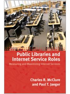 Image for Public Libraries and Internet Service Roles: Measuring and Maximizing Internet Services
