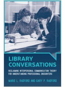 Image for Library Conversations: Reclaiming Interpersonal Communication Theory for Understanding Professional Encounters