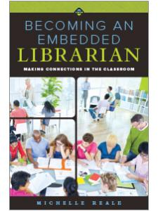 Image for Becoming an Embedded Librarian: Making Connections in the Classroom