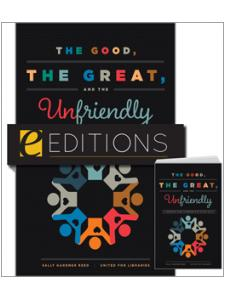 Image for The Good, the Great, and the Unfriendly: A Librarian's Guide to Working with Friends Groups—print/e-book Bundle