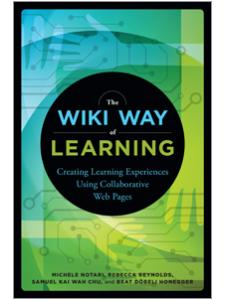 Image for The Wiki Way of Learning: Creating Learning Experiences Using Collaborative Web Pages