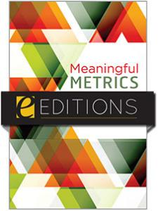 Image for Meaningful Metrics: A 21st Century Librarian's Guide to Bibliometrics, Altmetrics, and Research Impact—eEditions e-book