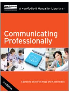 Image for Communicating Professionally, Third Edition: A How-To-Do-It Manual for Librarians