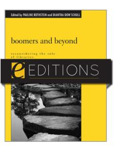 Image for Boomers and Beyond: Reconsidering the Role of Libraries--eEditions PDF e-book