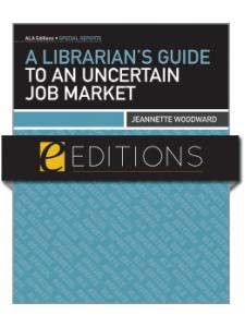 Image for A Librarian's Guide to an Uncertain Job Market--eEditions e-book
