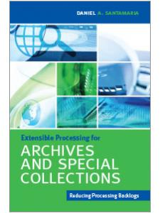Image for Extensible Processing for Archives and Special Collections: Reducing Processing Backlogs