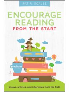 Image for Encourage Reading from the Start: Essays, Articles, and Interviews from the Field