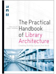 Image for The Practical Handbook of Library Architecture: Creating Building Spaces that Work
