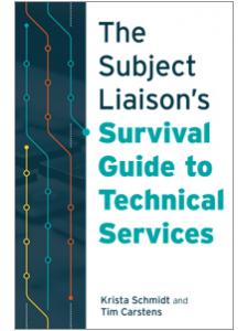 Image for The Subject Liaison's Survival Guide to Technical Services