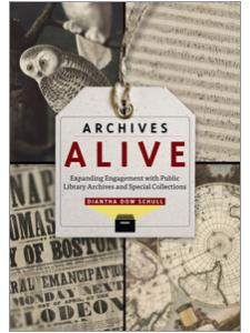 Image for Archives Alive: Expanding Engagement with Public Library Archives and Special Collections
