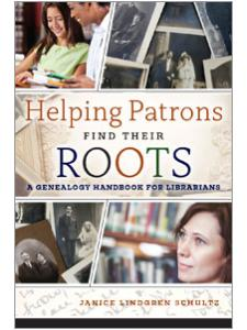 Image for Helping Patrons Find Their Roots: A Genealogy Handbook for Librarians