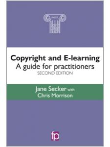 Image for Copyright and E-learning, Second Edition: A Guide for Practitioners