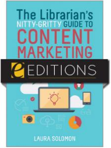 Image for The Librarian's Nitty-Gritty Guide to Content Marketing — eEditions e-book