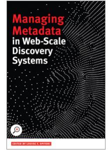 Image for Managing Metadata in Web-scale Discovery Systems