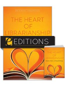 Image for The Heart of Librarianship: Attentive, Positive, and Purposeful Change — print/e-book Bundle