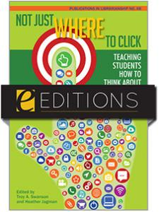 Image for Not Just Where to Click: Teaching Students How to Think about Information (PIL #68)—eEditions e-book