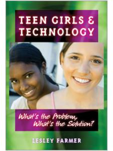Image for Teen Girls and Technology: What's the Problem, What's the Solution?