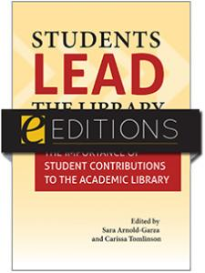 Image for Students Lead the Library: The Importance of Student Contributions to the Academic Library—eEditions PDF e-book
