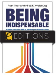 Image for Being Indispensable: A School Librarian's Guide to Becoming an Invaluable Leader--eEditions e-book
