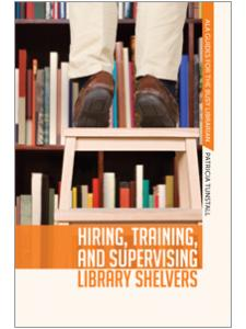 Image for Hiring, Training, and Supervising Library Shelvers