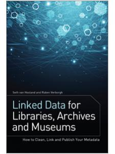 Image for Linked Data for Libraries, Archives and Museums: How to Clean, Link and Publish your Metadata
