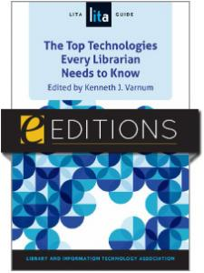 Image for The Top Technologies Every Librarian Needs to Know: A LITA Guide—eEditions e-book
