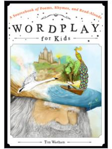 Image for Wordplay for Kids: A Sourcebook of Poems, Rhymes, and Read-Alouds