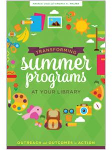 Image for Transforming Summer Programs at Your Library: Outreach and Outcomes in Action