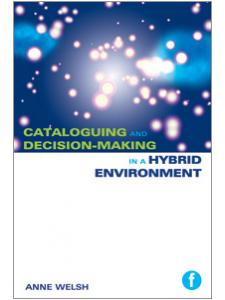 Image for Cataloguing and Decision-making in a Hybrid Environment: The Transition from AACR2 to RDA