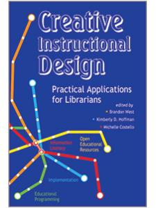 Image for Creative Instructional Design: Practical Applications for Librarians