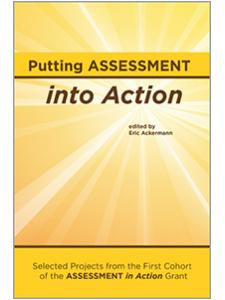 Image for Putting Assessment into Action: Selected Projects from the First Cohort of the Assessment in Action Grant