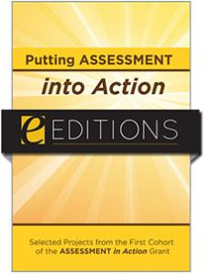 Image for Putting Assessment into Action: Selected Projects from the First Cohort of the Assessment in Action Grant—eEditions e-book