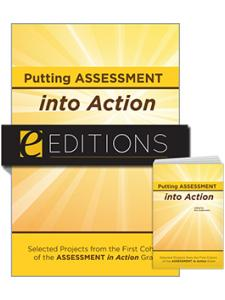 Image for Putting Assessment into Action: Selected Projects from the First Cohort of the Assessment in Action Grant—print/e-book Bundle