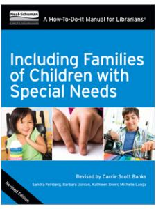 Image for Including Families of Children with Special Needs: A How-To-Do-It Manual for Librarians, Revised Edition