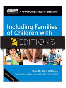 Image for Including Families of Children with Special Needs: A How-To-Do-It Manual for Librarians, Revised Edition—eEditions e-book
