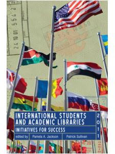 Image for International Students and Academic Libraries: Initiatives for Success