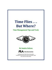 Image for Time Flies…But Where? Time Management Tips and Tools -- digital download