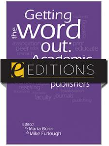 Image for Getting the Word Out: Academic Libraries as Scholarly Publishers—eEditions e-book