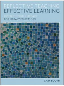 Image for Reflective Teaching, Effective Learning: Instructional Literacy for Library Educators